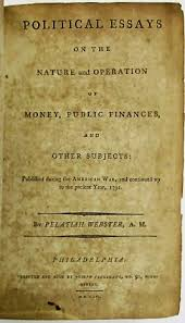 Political Essays On The Nature And Operation Of Money Public Finances And Other Subjects Published During The American War And Continued Up To The