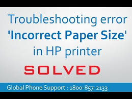 Solved Troubleshooting Error An Incorrect Paper Size In Hp Printer