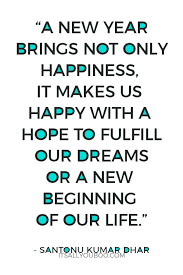 Image of: Happy a New Year Brings Not Only Happiness It Makes Us Happy With Hope Browse Quotes 52 Inspirational End Of Year Quotes For 2019 Its All You Boo