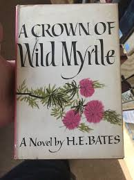 A CROWN OF WILD MYRTLE by H. E BATES - Hardcover - 1962 - from  Books-n-things (SKU: BH102)