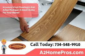 is luxury vinyl flooring in ann arbor michigan a good choice for your home