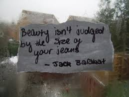 Quotes About Size And Beauty Best of Beauty Isnt Judged By The Size Of Your Jeans Beauty Quote