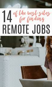 Good Sites To Look For Jobs How To Find Remote Jobs The Best Sites To Search