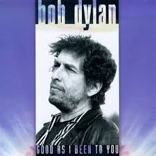 <b>Bob Dylan</b> - <b>Good</b> as I Been to You Lyrics and Tracklist | Genius