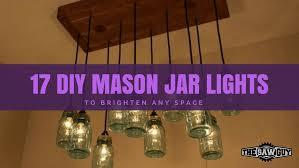 Diy mason jar lighting Interior The Saw Guy Check Out These 17 Amazing Diy Mason Jar Lights
