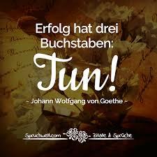 Erfolg Hat Drei Buchstaben Tun Falsches Goethe Zitat Positive