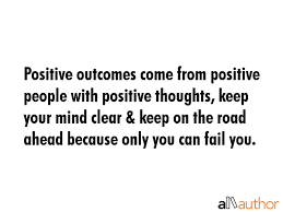 Positive People Quotes New Positive Outcomes Come From Positive People Quote