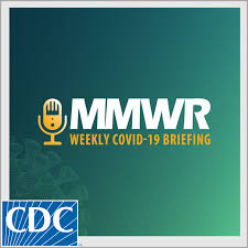 MMWR Weekly COVID-19 Briefing