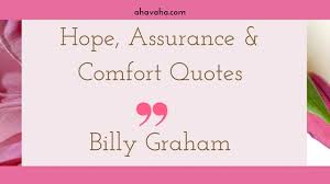 Comfort Quotes Extraordinary Hope Assurance And Comfort Quotes Billy Graham Ahavaha