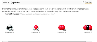 part 2 1 point see hint during the combustion of methane in water