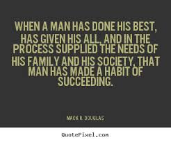 Best Success Quotes Magnificent Design Custom Picture Quotes About Success When A Man Has Done His