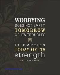Quotes About Worrying Best Quotes About Worrying Amazing Inspirational Quotes Worry