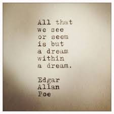 Dream Within A Dream Quote Best Of A Dream Within A Dream Edgar Allan Poe I Really Want This Line As
