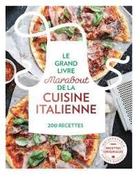 Le Grand Livre Marabout De La Cuisine Italienne Editions Marabout
