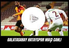 Hatayspor – Galatasaray maçı canlı izle şifresiz GS Hatay bein sports 1  canlı maç izle şifresiz justin tv - ekoayrıntı