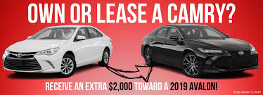 Own Or Lease A Camry Receive An Extra 2 000 Towards A 2019