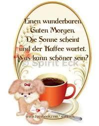 Pin Von Heinrich Thoben Auf Guten Morgen Guten Morgen Spruch