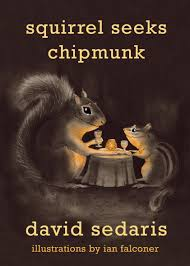 david sedaris reads from new book squirrel seeks chipmunk open squirrel seeks chipmunk