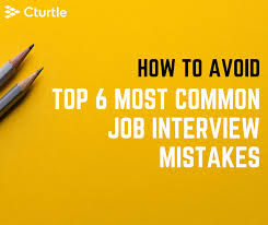 Most Common Job How To Avoid The Top Six Most Common Job Interview Mistakes