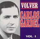 Carlos Gardel Volver, Vol. 1: Exitos de Oro