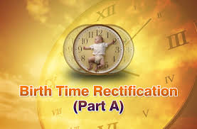 Birth Time Rectification Part A Vedic Astrology Blog