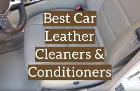 10 best car leather cleaners conditioners