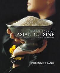 Asian cuisine essential favorite fundamentals recipe