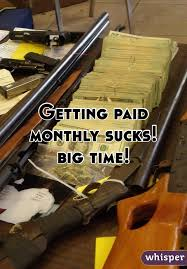 Getting Paid Monthly Getting Paid Monthly Sucks Big Time