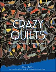 Crazy Quilts: History - Techniques - Embroidery Motifs: Cindy ... & Crazy Quilts: History - Techniques - Embroidery Motifs: Cindy Brick, Nancy  Kirk: 9780760340097: Amazon.com: Books Adamdwight.com