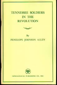 Tennessee Soldiers in the Revolution | Penelope Johnson Allen