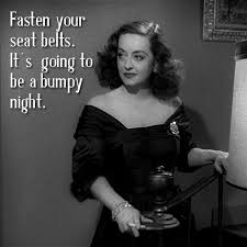 "Bette's famous quote in ""All About Eve"". But one of my favorites ... via Relatably.com"