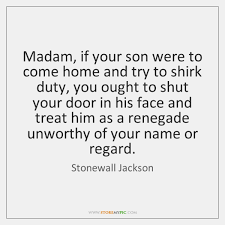 Quotes About Your Son Mesmerizing Madam If Your Son Were To Come Home And Try To Shirk StoreMyPic