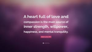 "Xiv Quote Classy Heart Full Of Love Quotes Dalai Lama Xiv Quote ""A Heart Full Of Love"