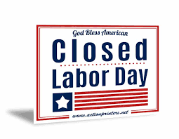 labor day closing sign template closed for the day sign under fontanacountryinn com