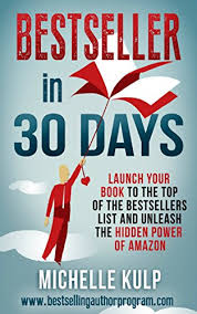 Amazon Book Charts Sales Uk Bestseller In 30 Days Launch Your Book To The Top Of The Bestsellers List And Unleash The Hidden Power Of Amazon