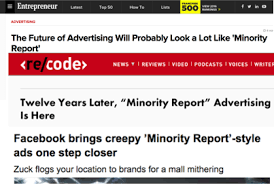 personalized advertising is an oxymoron context medium  source recode net 2014 04 28 twelve years later minority report advertising is here source