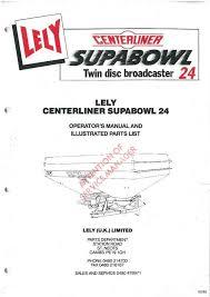 Lely Centerliner Supabowl 24 Fertilizer Spreader Operators Manual With Parts List