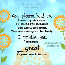 Prayer For The Sick Quotes Cool God Please Heal Me From My Sickness Short Prayer When I'm Sick