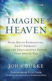 imagine heaven baker publishing group imagine heaven