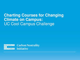 Uc Charting Solutions Charting Courses For Changing Climate On Campus Ppt Video
