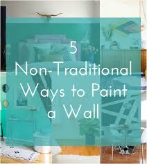 5 Non-Traditional Ways to Paint a Wall