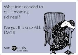 free ecard pregnancy announcement what idiot decided to call it morning sickness i ve got this crap