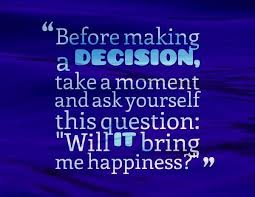 Decision Making Quotes Cool 48 Best Pursuit Of Happiness Quotes For You