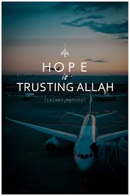 Hope Is Trusting Allah Alhumdulillah For Islam Muslim Dua