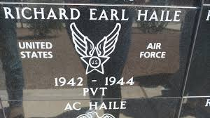 PVT Richard Earl Haile USAF 1942-1944 - Yuma Armed Forces Park and ...