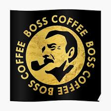 Foods and drinks edit . Suntory Boss Coffee Posters Redbubble