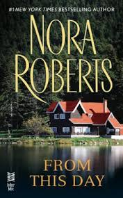 from this day by nora roberts noraroberts romancenovels get your free spring booksbook
