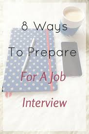 17 best ideas about interview techniques job 8 ways to prepare for a job interview