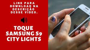 City Lights Ringtone Baixar Ringtone Samsung S9 City Lights Toques De Celular