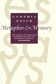 metaphor and memory essays by cynthia ozick kirkus reviews metaphor and memory essays